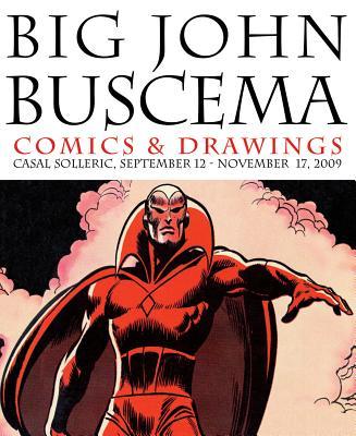 Big John Buscema By Buscema, John (ILT)